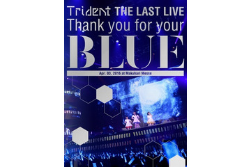 "Trident THE LAST LIVE「Thank you for your ""BLUE""@幕張メッセ」Blu-ray"