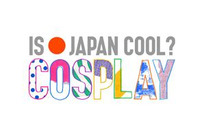 「IS JAPAN COOL? COSPLAY」