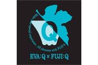 「EVA:Q×FUJI:Q計画」